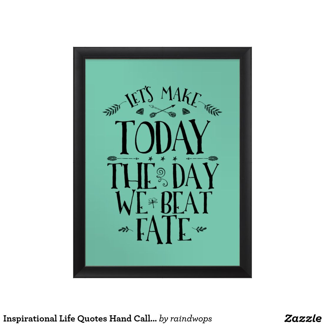 Life Quote Poster Inspirational Life Quotes Hand Calligraphy Poster  Standard Frame