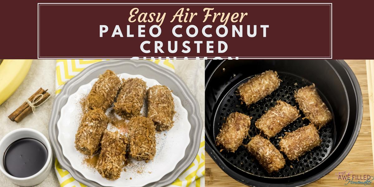 Easy Air Fryer Paleo Coconut Crusted Cinnamon Bananas