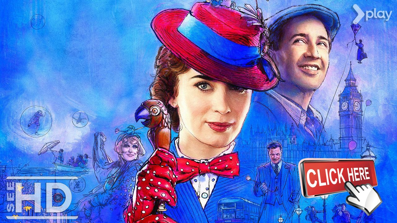 Mary Poppins Returns 2018 Full Hd Movie Download Free 4k Ultra Hd Hd 300mb Watch Mary Poppins Returns Full Movie Fakta Film Emily Blunt Julie Andrews
