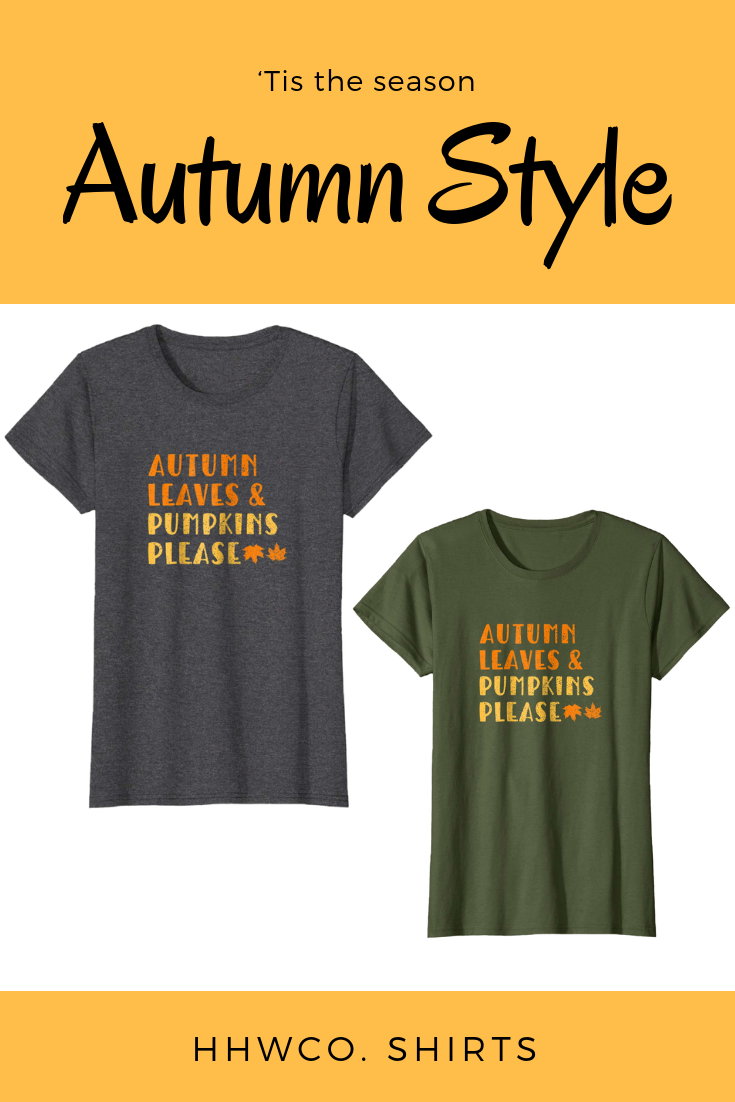 caaabbf19 Fall T Shirt Saying Autumn Leaves Pumpkins Please Gift Idea. Autumn Leaves  & Pumpkins Please - Cute graphic tshirt with leaves - Great gift idea women,  ...
