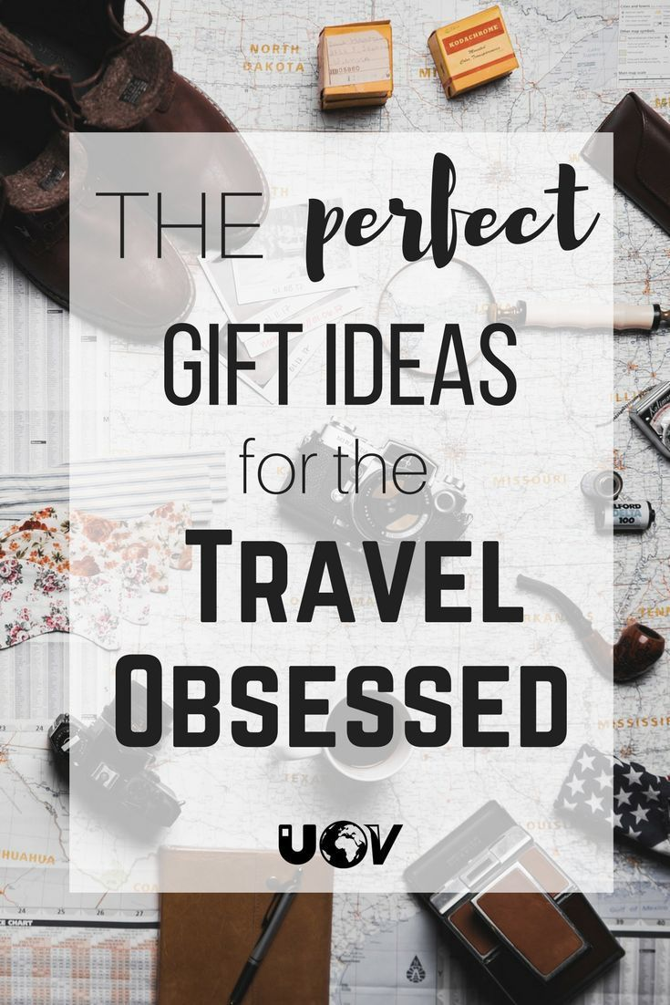 Of The Best Practical Gifts Ideas For Any Type Of Traveler - 10 great gift ideas for the travel obsessed