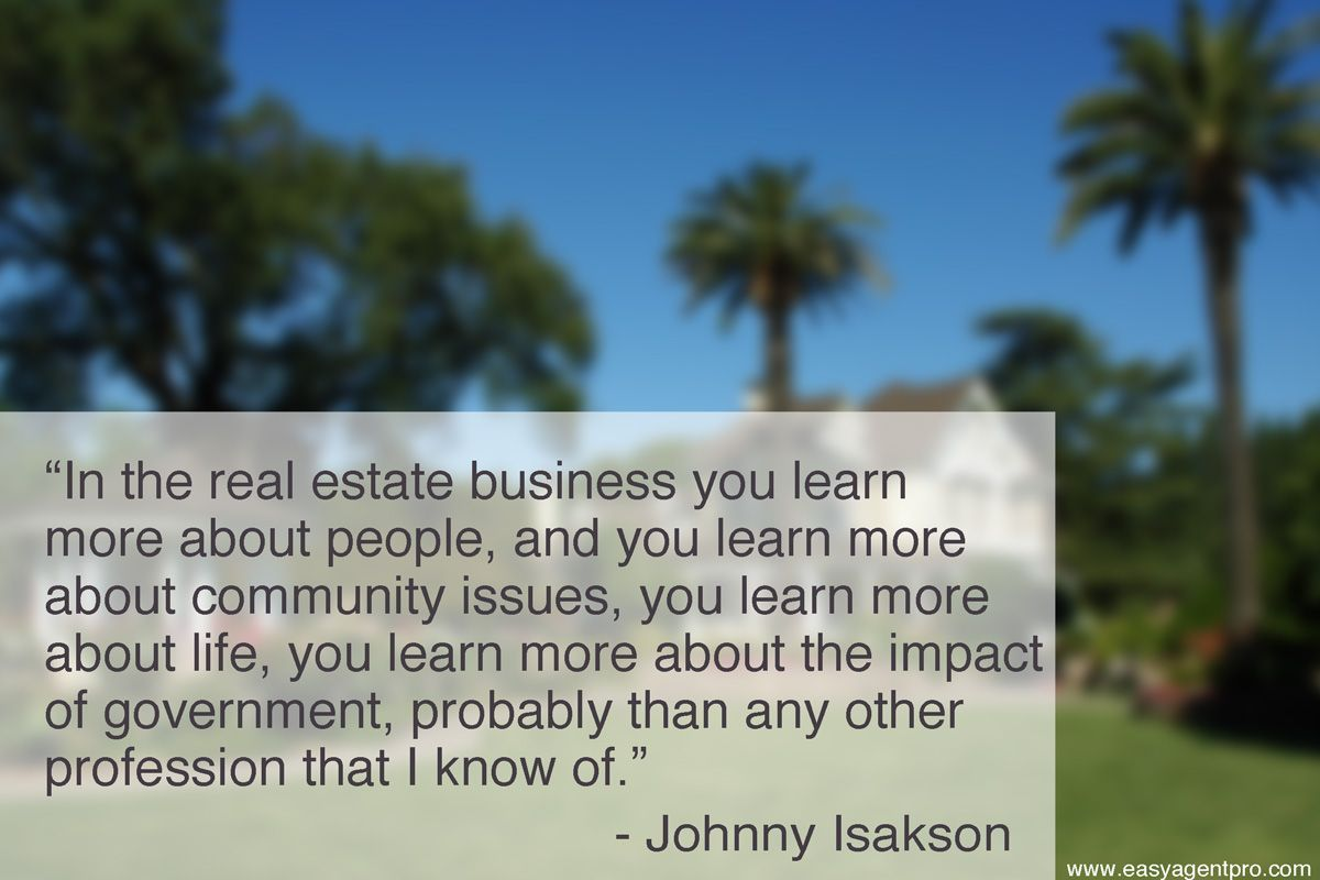 Johnny Isakson: Great Real Estate Inspirational Quote  Real