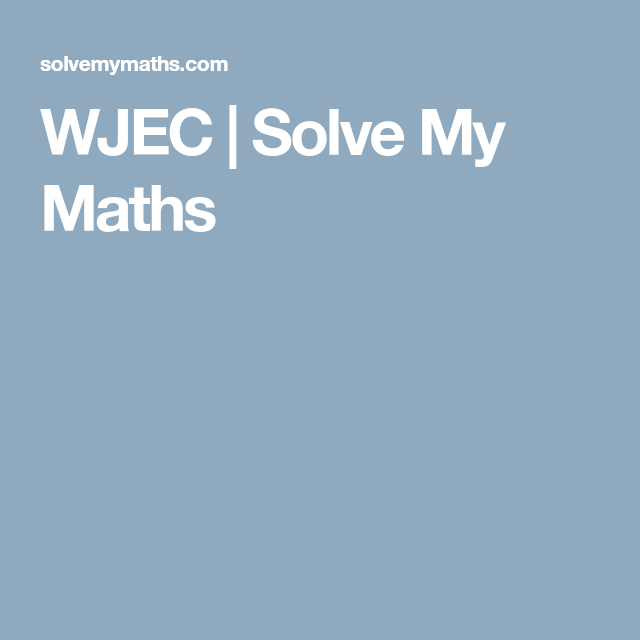 WJEC | Solve My Maths | Algebra | Pinterest | Math and Algebra