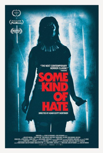 Some Kind of Hate ~~ directed by Adam Egypt Mortimer