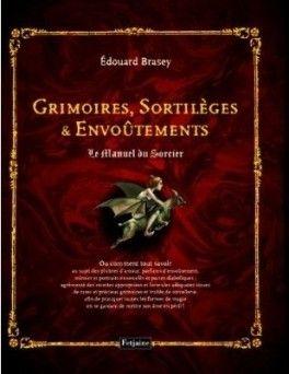 Couverture Du Livre Grimoires Sortileges Et Envoutements Le Manuel Du Sorcier Grimoire Sortilege Sorciere