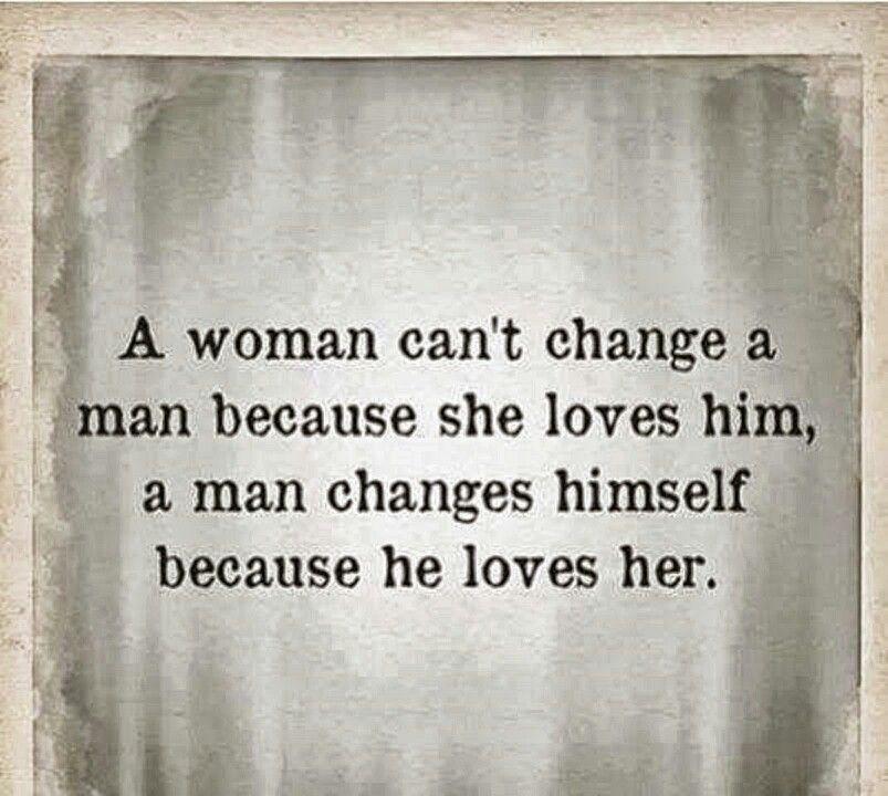Changing a man