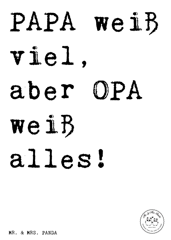 Spruch Papa Weiss Viel Aber Opa Weiss Alles Spruche Zitat