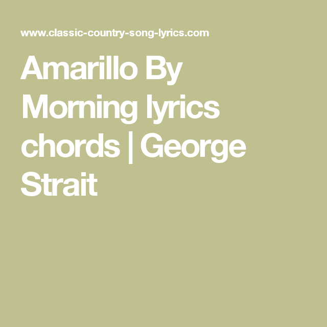 Amarillo By Morning lyrics chords | George Strait | Music Stuff ...