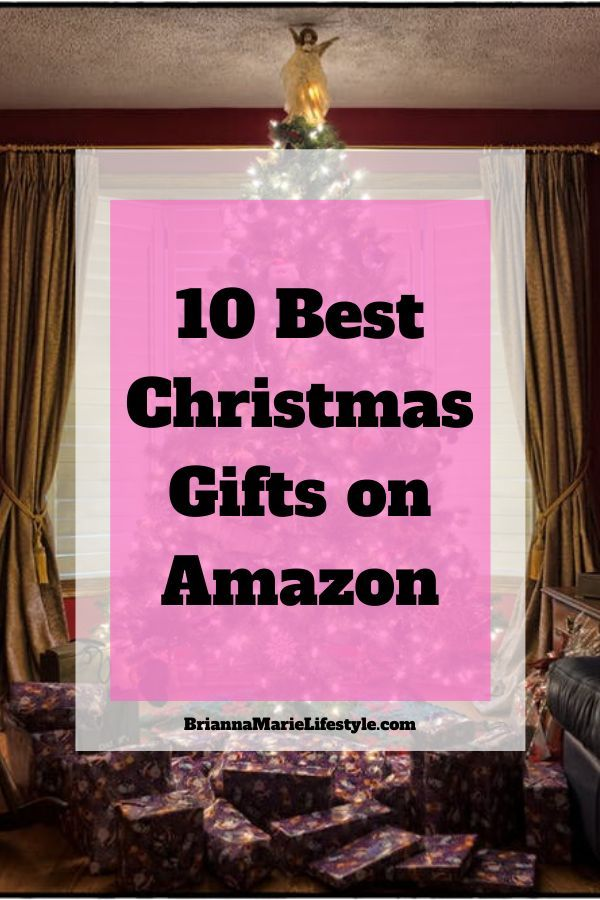 10 Best Christmas Gifts On Amazon Brianna Marie Lifestyle Best Christmas Gifts Buy Christmas Gifts Online Christmas Gifts