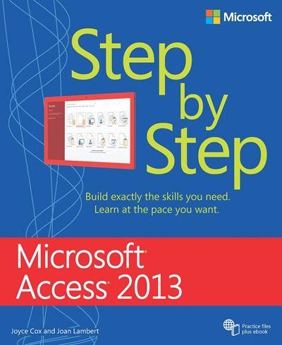Microsoft Access 2013 step by step / Joyce Cox, Joan Lambert In my