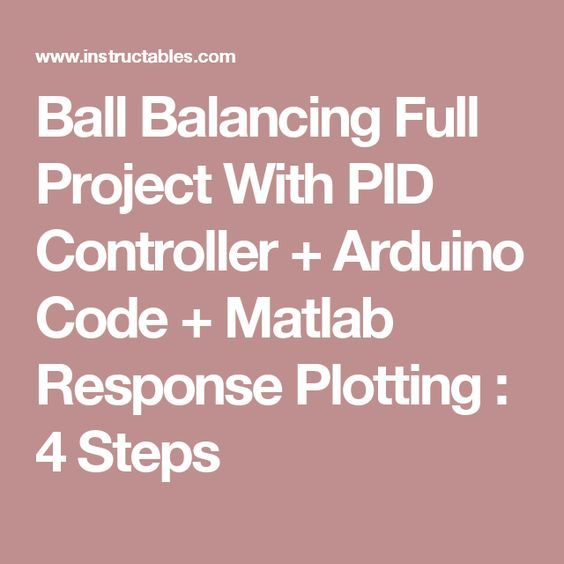 Ball Balancing Full Project With PID Controller + Arduino Code +