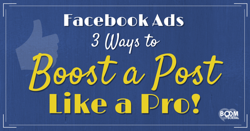 Facebook Ads 3 Ways To Boost A Post Like A Pro Facebook Ad Small Business Social Media Boosted Post