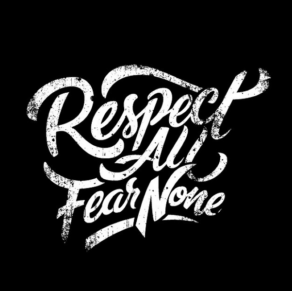 Respect All Fear None Pencil And Illustrator For My Sweet Kylee