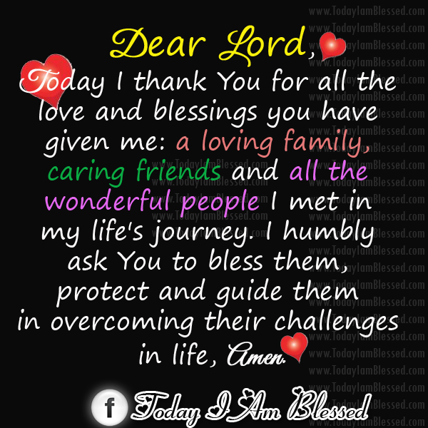 Today I Thank You Lord For All The Love And Blessings You Have For