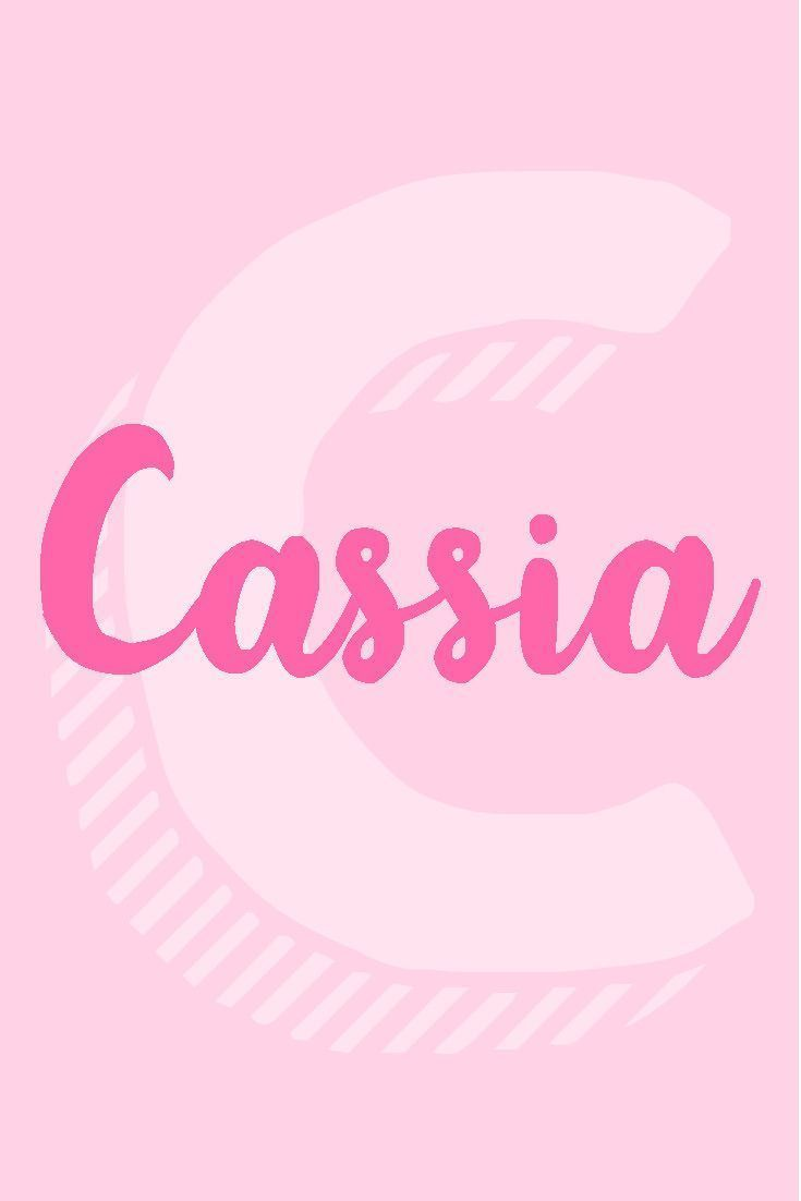 CassiaI Girl Names That Start with the Letter