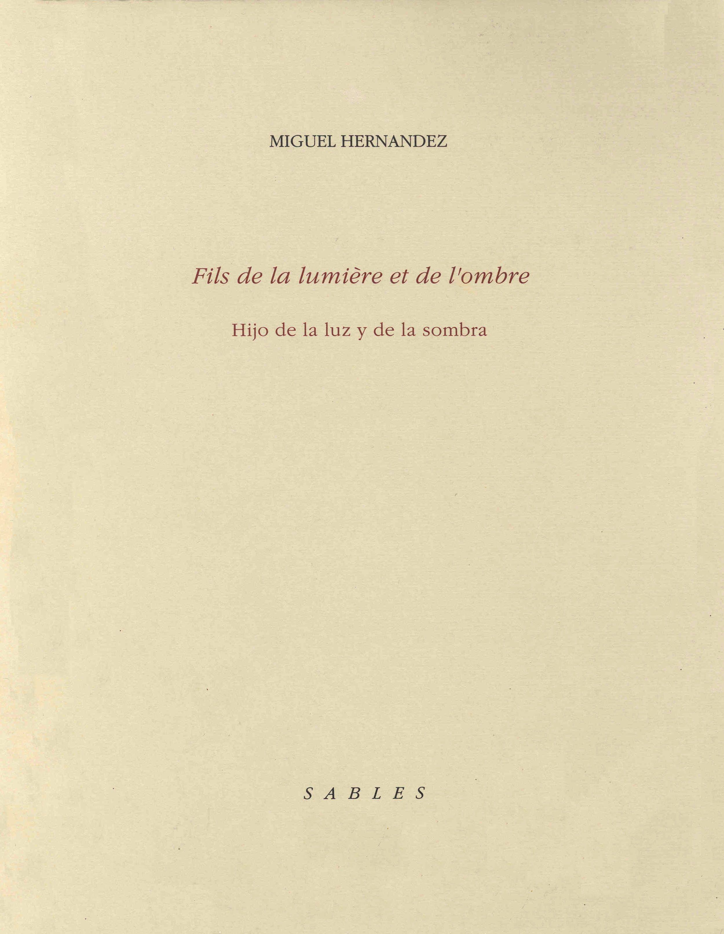 Fils De La Lumière Et De L Ombre Hijo De La Luz Y De La Sombra Miguel Hernández 1993 Sombras Hijos