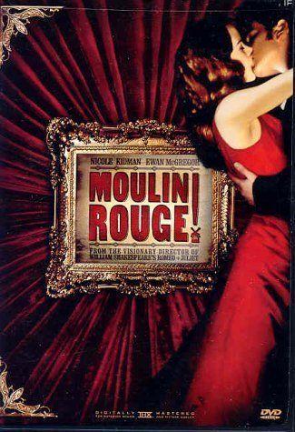 Best Soundtrack Ever And Ewan Mcgregor Moulin Rouge Movie Moulin Rouge Nicole Kidman