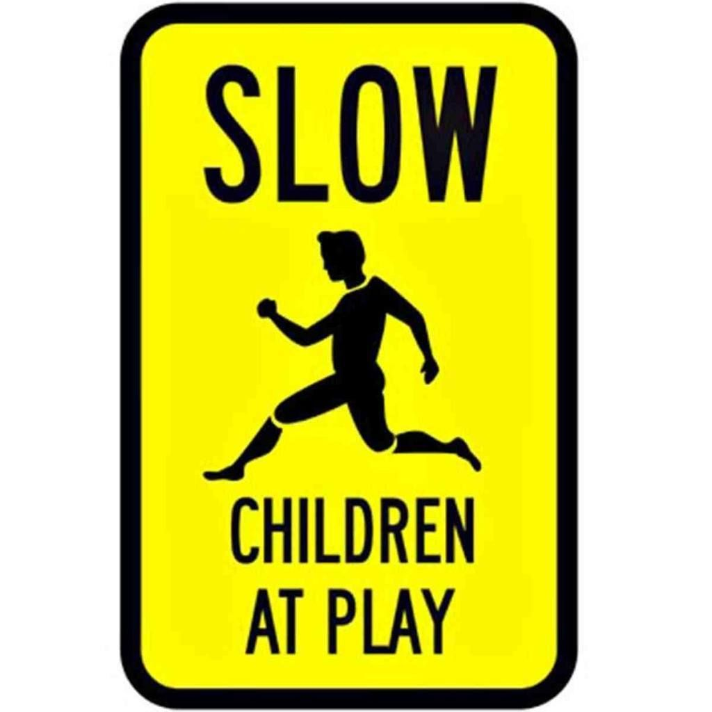 Slow children at play it said what ridiculously funny street funny street signs biocorpaavc