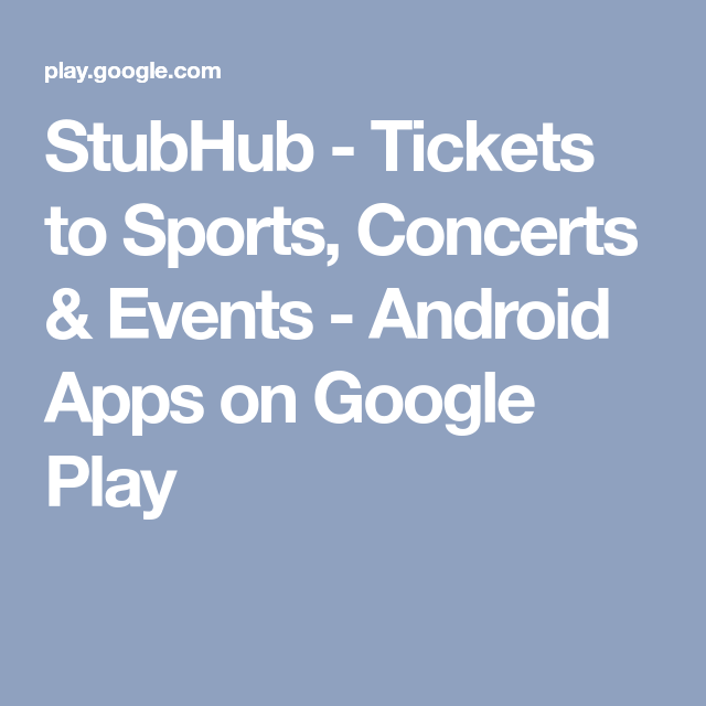 StubHub Tickets to Sports, Concerts & Events Android