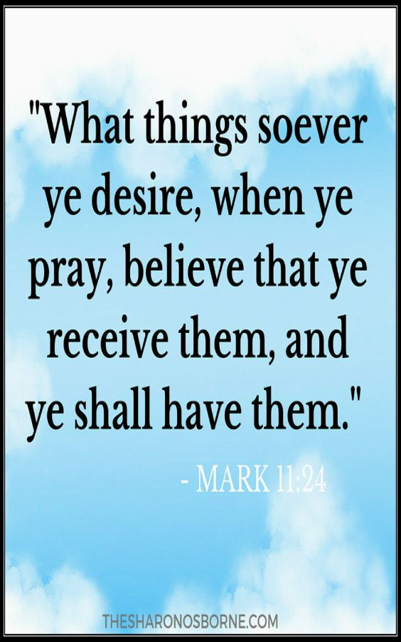 "Quote -  ""What things soever ye desire, when ye pray, believe that ye receive them, and ye shall have them."" #TheSharonOsborne / http://thesharonosborne.com/"