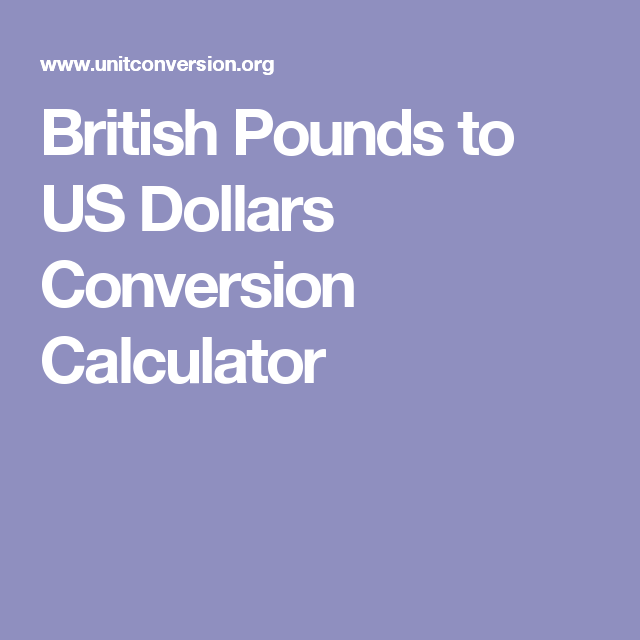 British Pounds To Us Dollars Conversion Calculator Recipes Conversation Photo