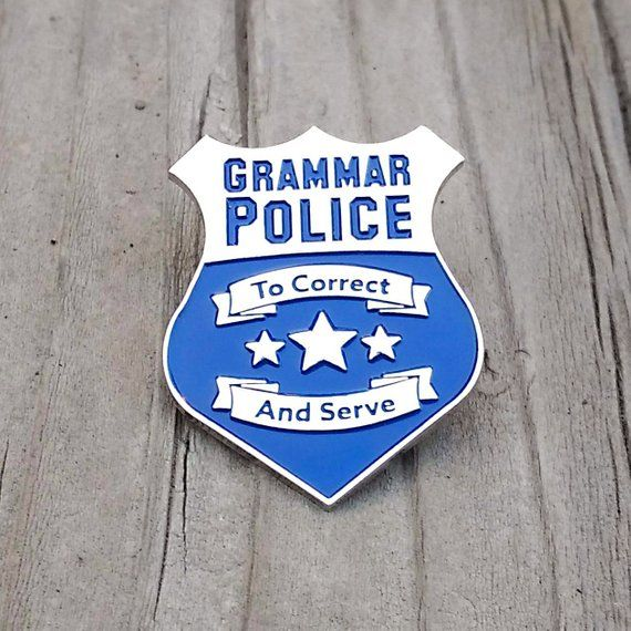 The Grammar Police Pin Badge Is Great For Anyone Who Loves Correcting Grammar This Pin Is 1 5 Inches Across At Widest P Police Pin Grammar Police Enamel Pins