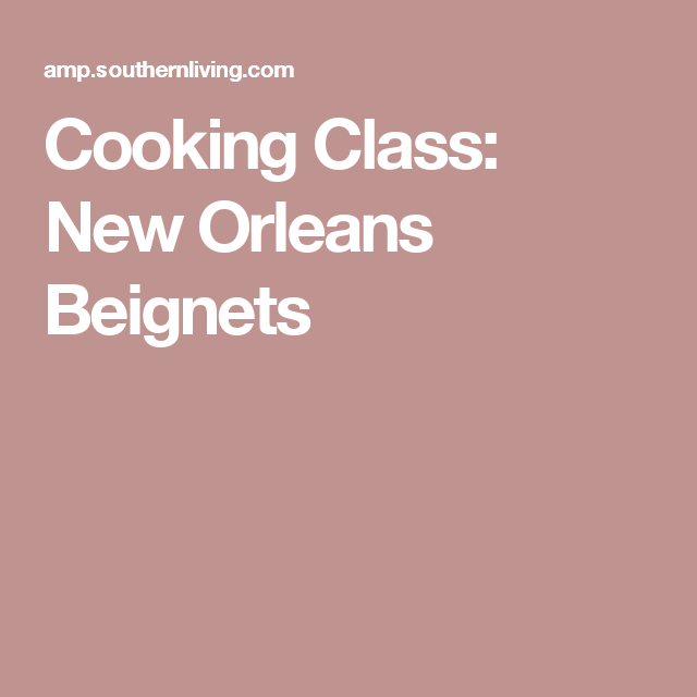 Cooking Class: New Orleans Beignets