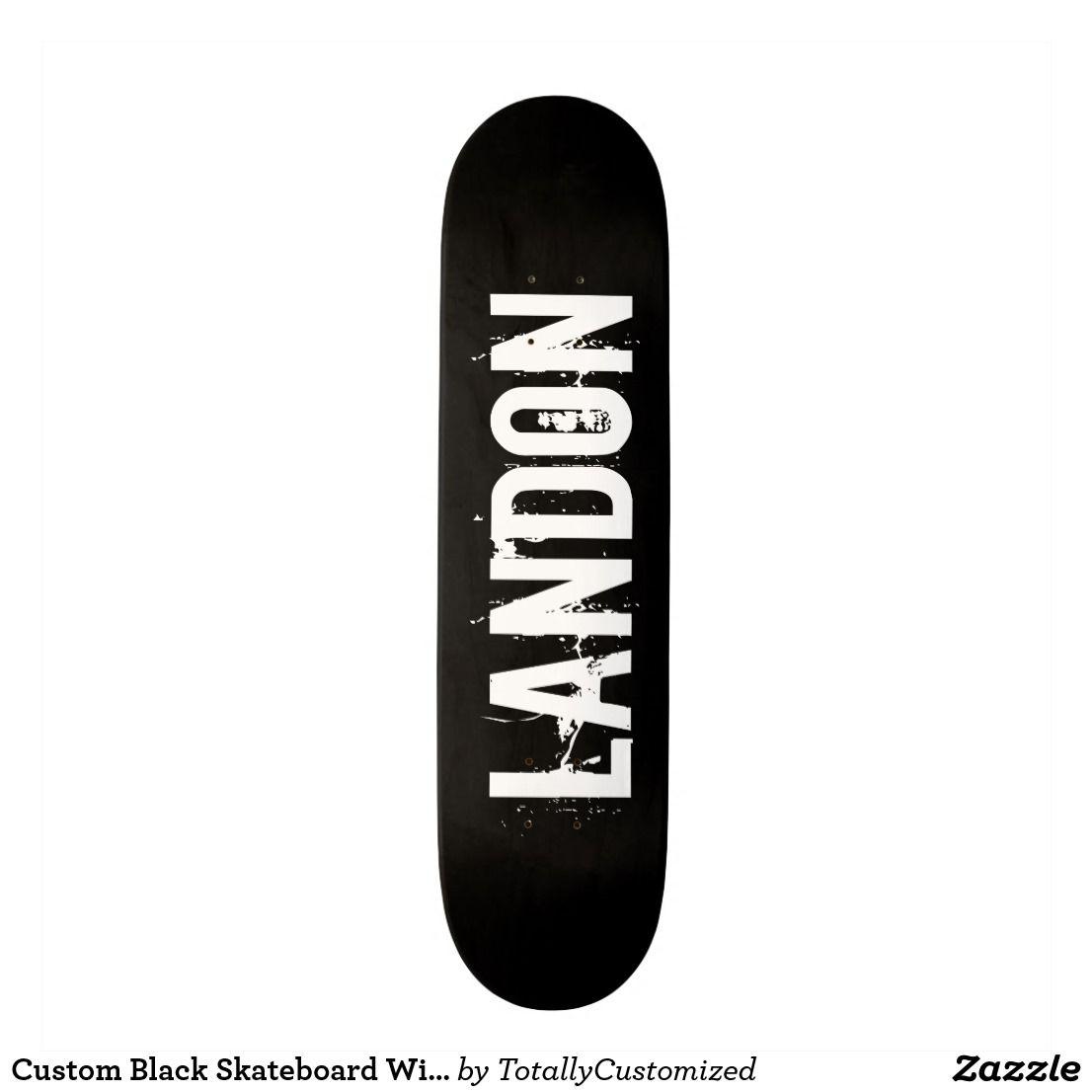 Custom Black Skateboard With Peronalized Name Zazzle Com Cool Skateboards Custom Peronalized