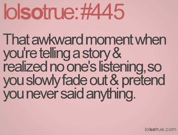 i seriously do that all the time!