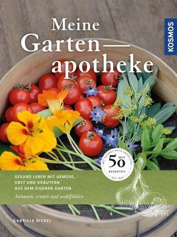 Cool Meine Gartenapotheke von Gabriele Bickel buecher de