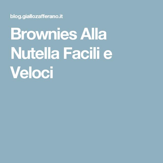 Brownies Alla Nutella Facili e Veloci