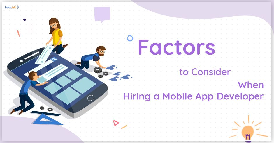 when hiring a mobile app developer, if you focus on the
