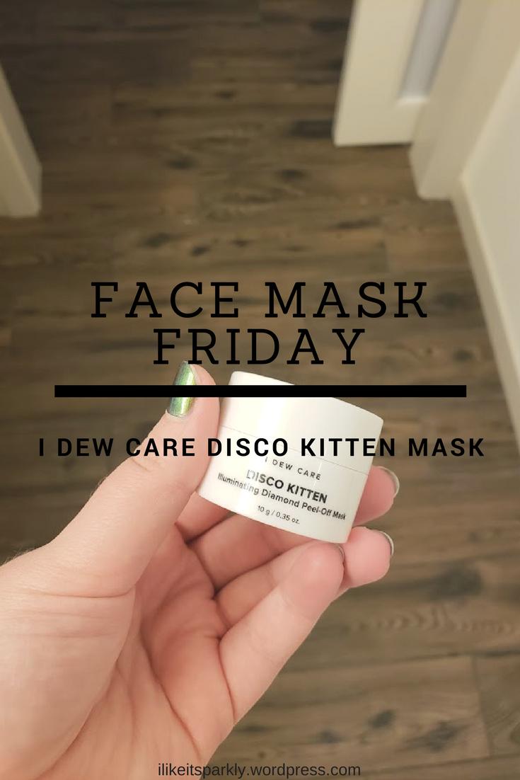 Face Mask Friday I Dew Care Disco Kitten Illuminating Diamond Peel Off Mask About Me Blog Blog Blog Posts