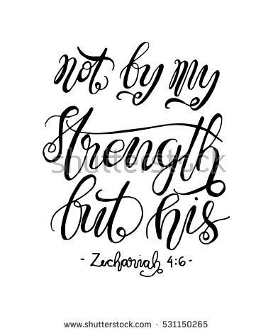 not by my strength but his. Bible Verse. Hand Lettered