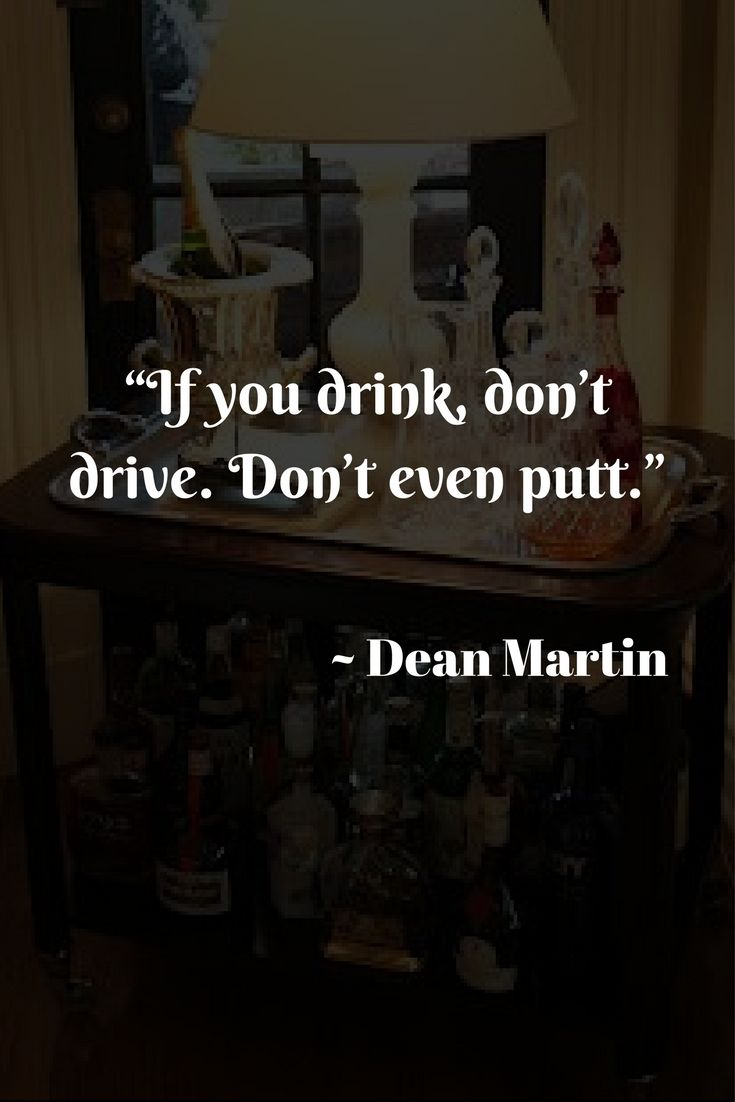 Drinking Quotes By 35 Famous Figures Brought To You By Drinkade Drinking Quotes Liquor Quotes Dean Martin Quotes