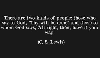 """""""Thy will be done"""" or """"Have it your own way""""? Top 100 C.S. Lewis quotes images"""