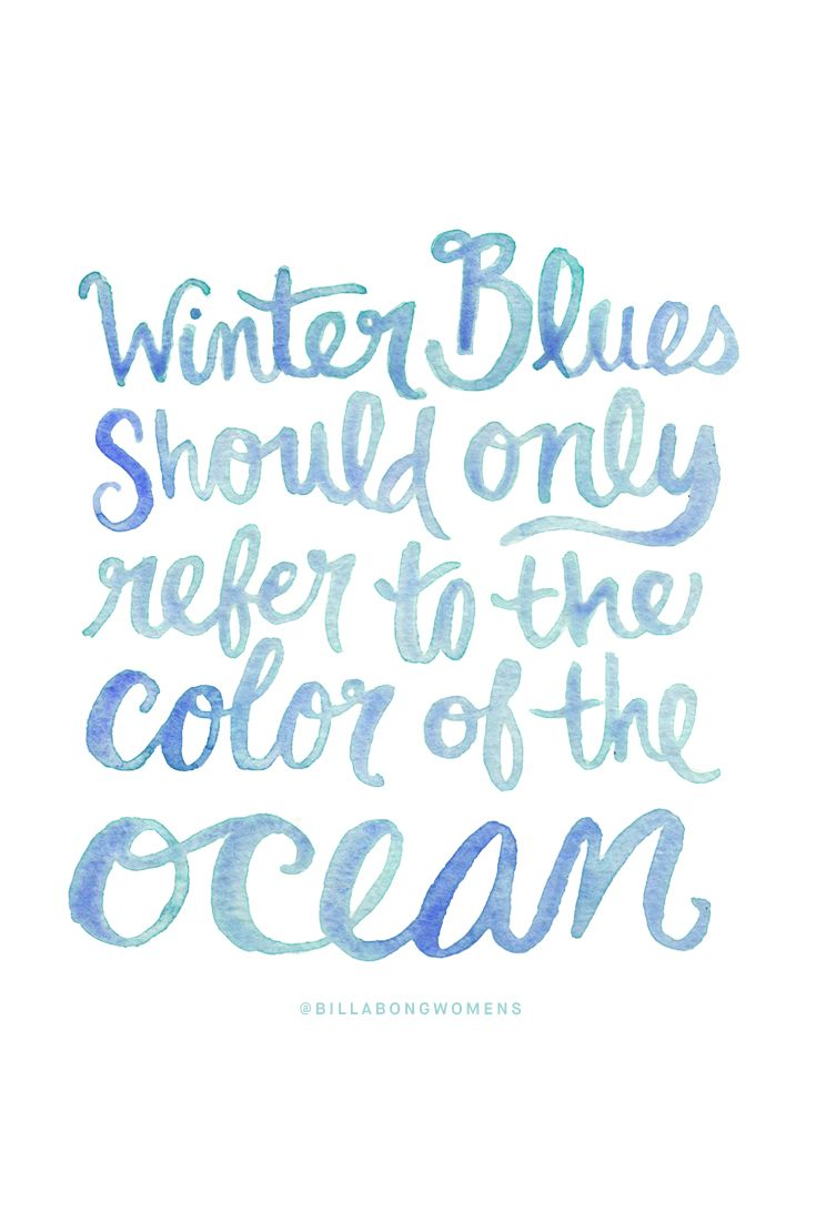 The only winter blues we know | b l u e s | Quotes, Beach