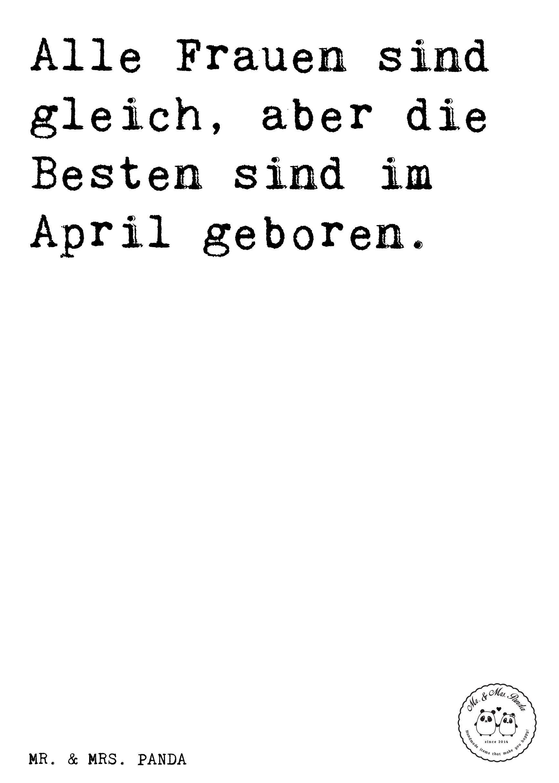 Spruch: Alle Frauen Sind Gleich, Aber Die Besten Sind Im April Geboren.