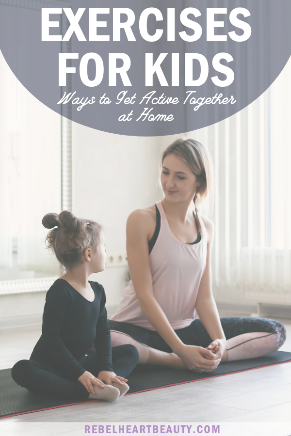 Ways to Exercise with Kids at Home