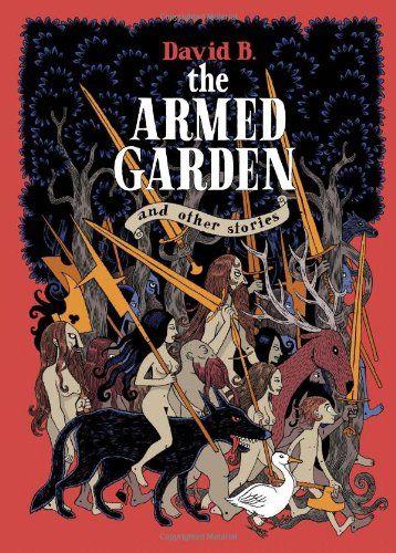 The Armed Garden and Other Stories: Amazon.de: David B: Fremdsprachige Bücher