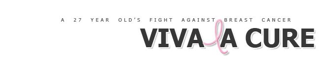 Viva la Cure « Join Alyssa in her fight against Breast Cancer - Long live a cure! Viva la Cure