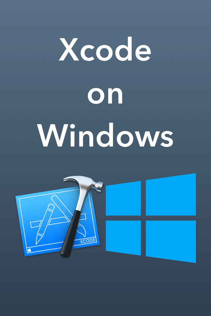 Xcode for Windows (12 Ways to Build iOS Apps on PC) | 休閒