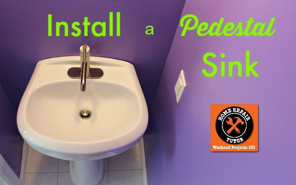 How To Install A Pedestal Sink Faucet Complete Instructions Pedestal Sink Home Repair Sink