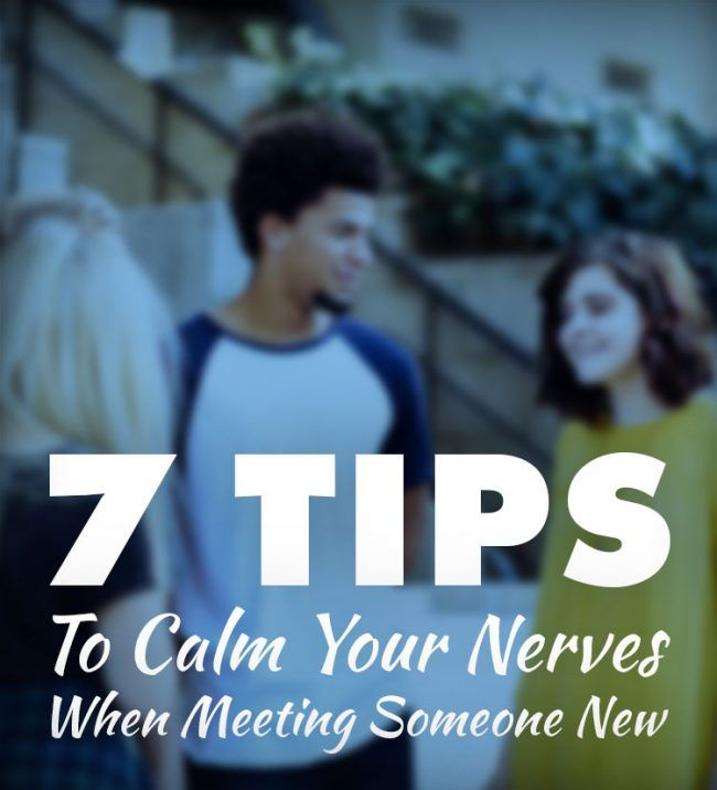 7 Ways To Calm Your Nerves When You're Meeting New People