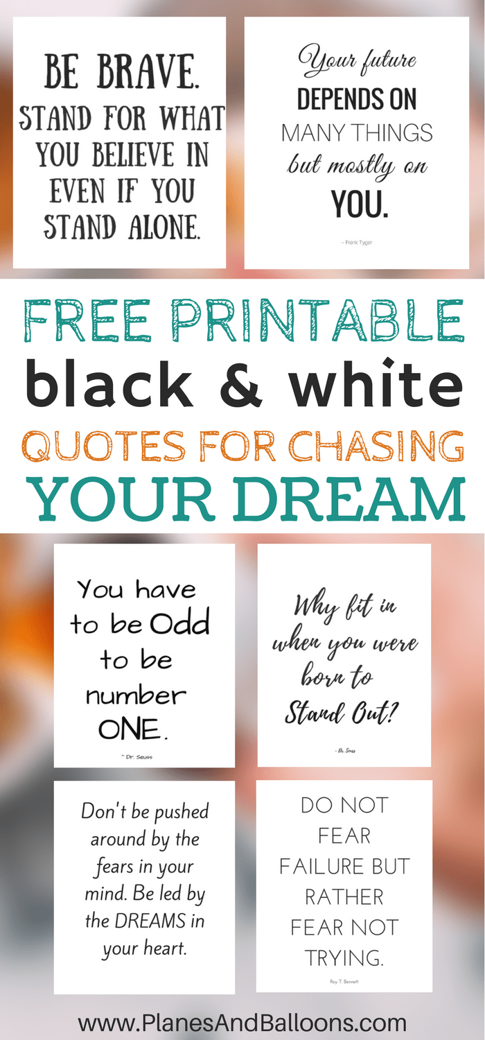 Free printable black and white quotes for chasing your dream