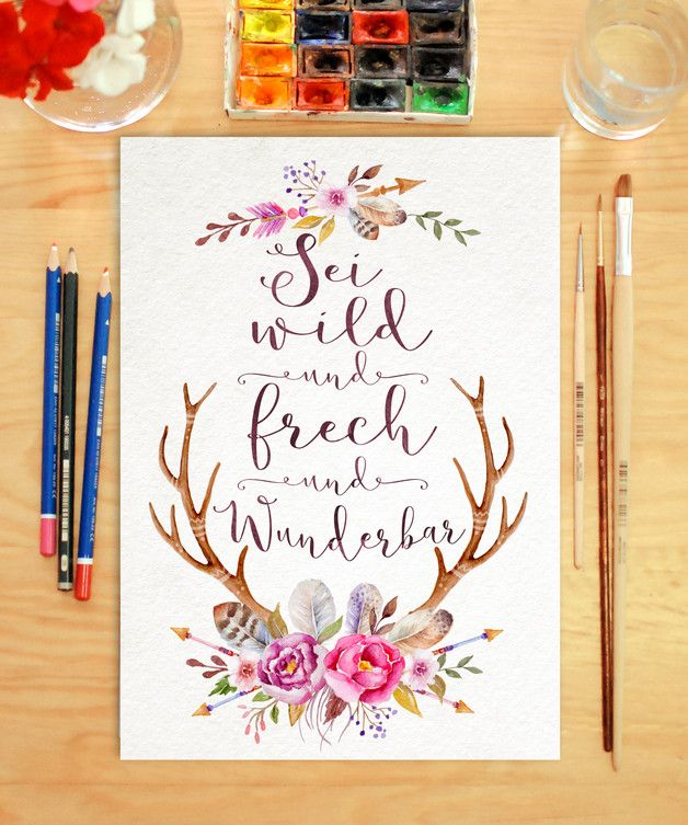 "Original print ""Be wild and cheeky and wonderful"". A beautiful saying stylishly presented with hand-painted watercolor floral motifs – a perfect gift …"