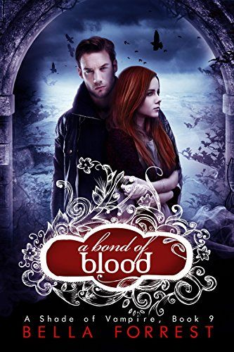 A Shade Of Vampire 9 A Bond Of Blood By Bella Forrest 2015 Book