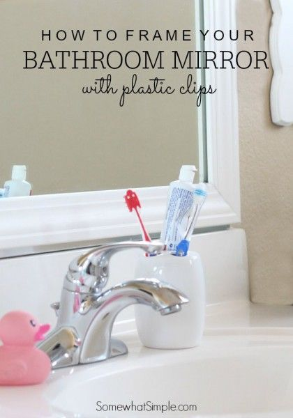 How To Frame Your Bathroom Mirror With Plastic Clips In The Home Pinterest Plastic Clips
