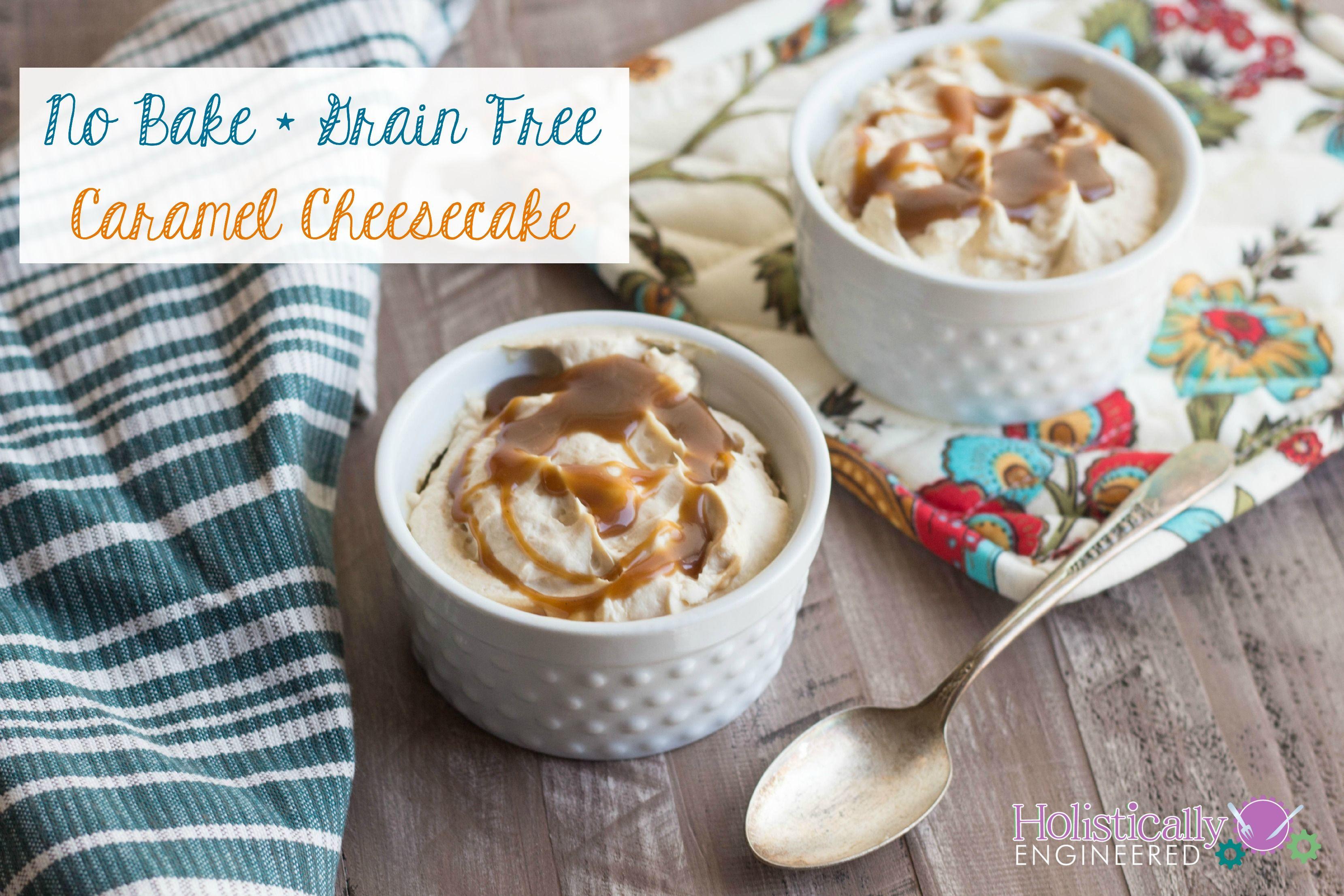 No Bake Caramel Cheesecake Grain Free Recipe No Bake Caramel
