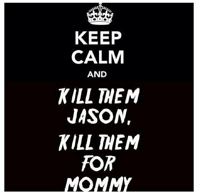 Jason Voorhees - Kill Them For Mommy